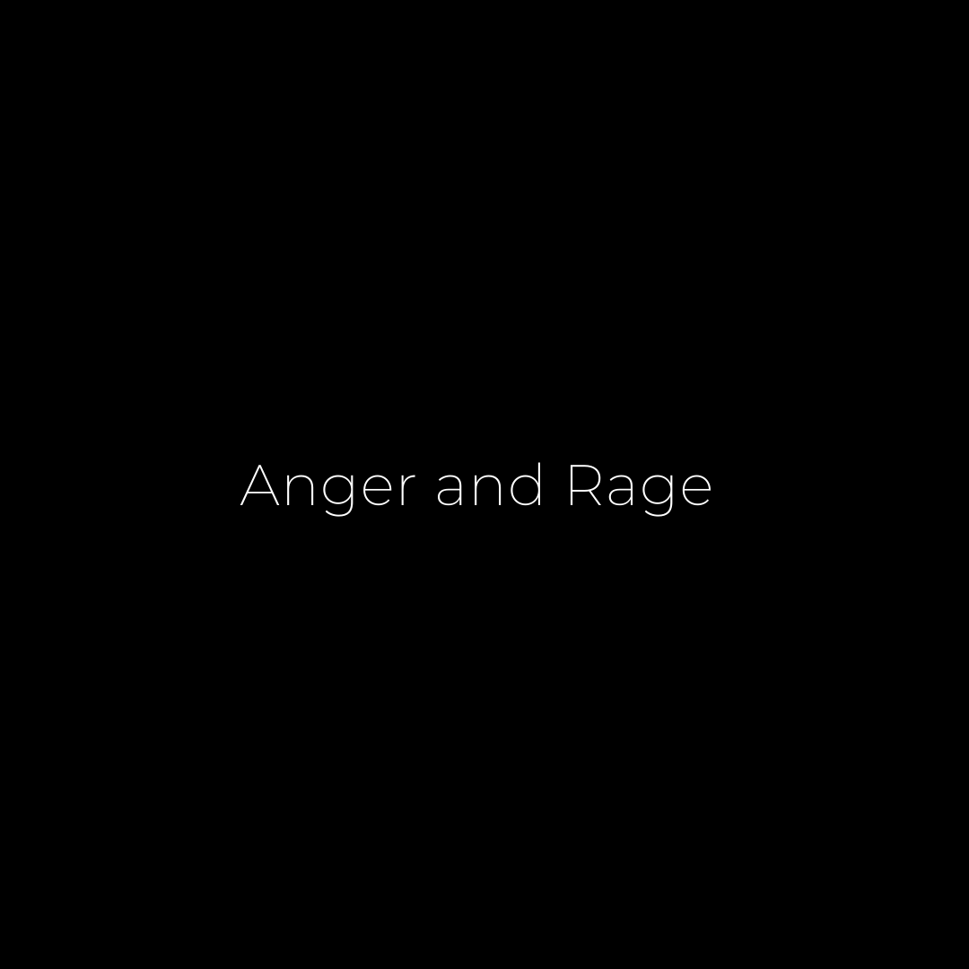 Anger and Rage